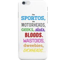 ...they all adore him! iPhone Case/Skin