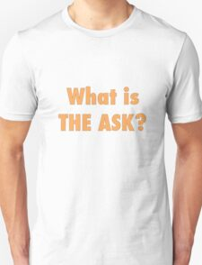 What is the ask Unisex T-Shirt