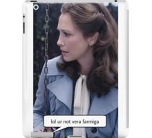 Lol ur not Vera Farmiga  iPad Case/Skin