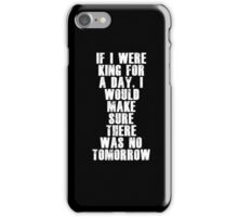 If I Was A King iPhone Case/Skin