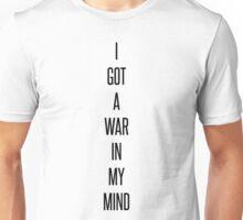 I Got A War In My Mind. Unisex T-Shirt