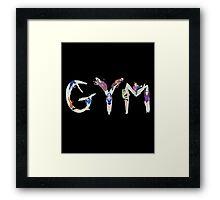G Y M! Framed Print