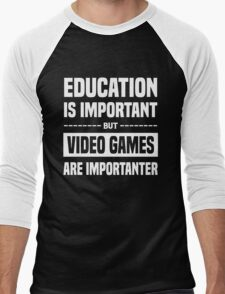 Education Is Important But Video Games Are Importanter, Funny Gamers Quote Men's Baseball ¾ T-Shirt