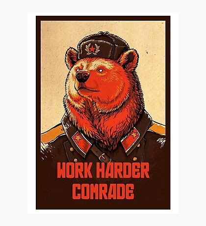 Work Harder Comrade Photographic Print