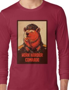 Work Harder Comrade Long Sleeve T-Shirt