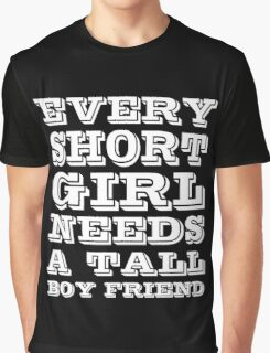 Every Shot Girl Needs A Tail Boy Friend, Funny Friendship Quote T-Shirt Graphic T-Shirt