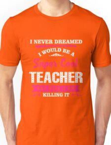 Teacher Quote Unisex T-Shirt