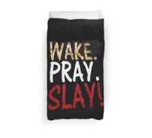 Wake Pray Slay Duvet Cover