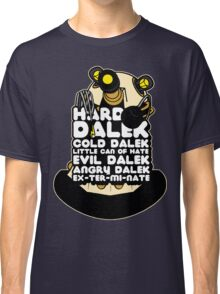 Hard Dalek Cold Dalek New Design Classic T-Shirt