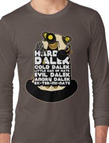 Hard Dalek Cold Dalek New Design Long Sleeve T-Shirt