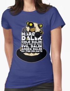Hard Dalek Cold Dalek New Design Womens Fitted T-Shirt