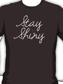 Stay Shiny T-Shirt