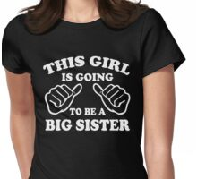 This Girl is going to be a Big Sister Womens Fitted T-Shirt