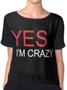 yes i'm crazy Chiffon Top
