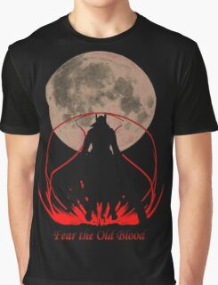 Fear the Old Blood Graphic T-Shirt