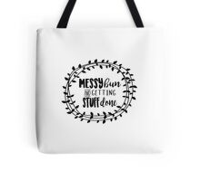 Messy bun and getting stuff done! Tote Bag