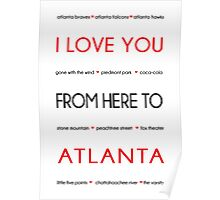 I Love You from Here to Atlanta Poster