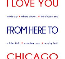 I Love You from Here to Chicago by DesignsByMel