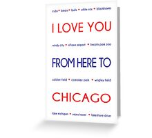 I Love You from Here to Chicago Greeting Card