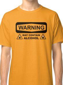 Warning may contain alcohol Classic T-Shirt