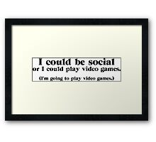 I Could be Social Framed Print