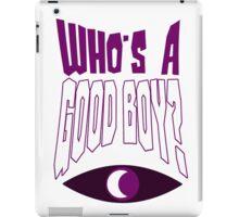 Who's A Good Boy? iPad Case/Skin