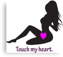 Touch My Heart Canvas Print