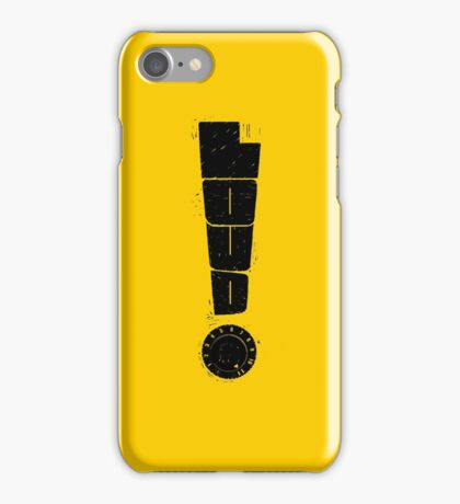Loud! Typography Series iPhone Case/Skin