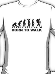 Evolution Hiking born to walk T-Shirt