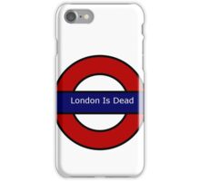 London is Dead iPhone Case/Skin