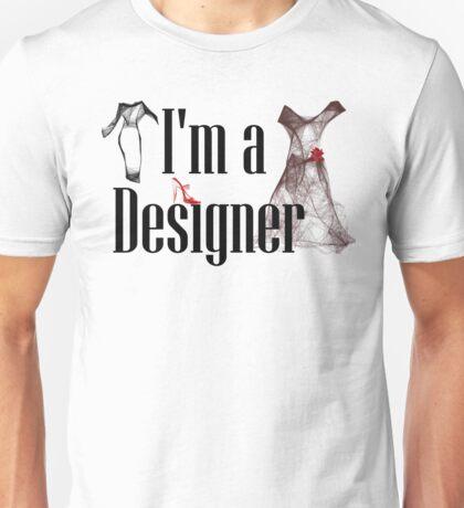 I'm a Designer (w/Pieces) Unisex T-Shirt