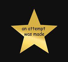 an attempt was made gold star Unisex T-Shirt
