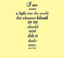 John 12:46 by tshirtchristian