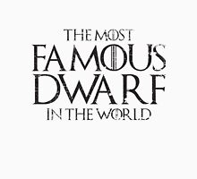 The most famous dwarf in the world Unisex T-Shirt