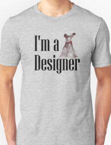 I'm a Designer (w/Dress) Unisex T-Shirt