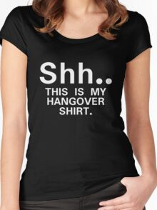Shh...this is my hangover t-shirt Women's Fitted Scoop T-Shirt