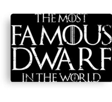 The most famous dwarf in the world Canvas Print