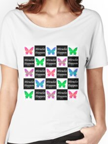 BLACK BUTTERFLY MIRACLES HAPPEN DESIGN Women's Relaxed Fit T-Shirt