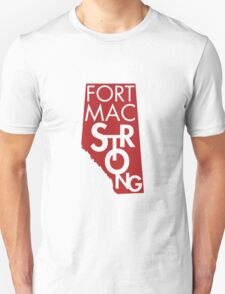 Fort Mac Strong Unisex T-Shirt