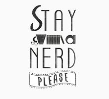 Stay A Nerd, Please Unisex T-Shirt