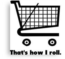 How I Roll: Wonky Wheels Canvas Print