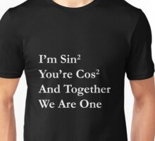 Maths Joke, Sin² + Cos² = 1  - white version Unisex T-Shirt