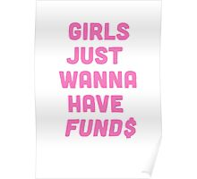 Girls Just Want To Have Fund$ Poster