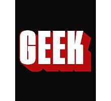 Geek ! Photographic Print