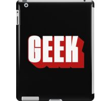 Geek ! iPad Case/Skin