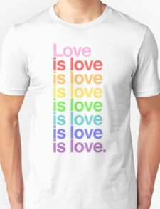 Love is love. Unisex T-Shirt