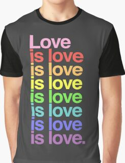 Love is love. Graphic T-Shirt