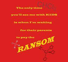 Child Free Ransom Unisex T-Shirt