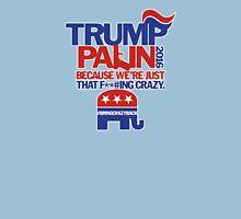 Make America Great Again? You Betcha! Unisex T-Shirt