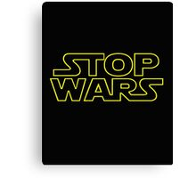 Stop Wars.  Canvas Print